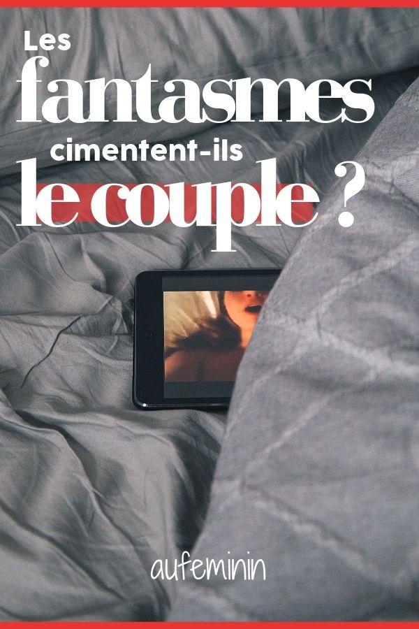 Les fantasmes servent-ils à cimenter le couple ?   Amour / Love / Saint-Valentin   Couples et Love