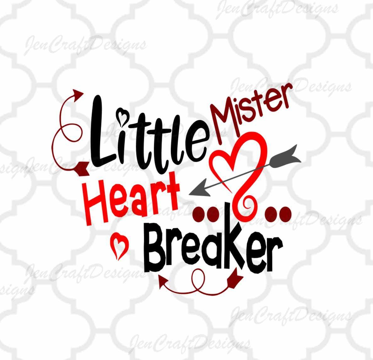 Little Mister Heart Breaker Svg Valentine Svg Toddler Etsy Valentines Svg Cricut Valentine Ideas Silouette Cameo Projects