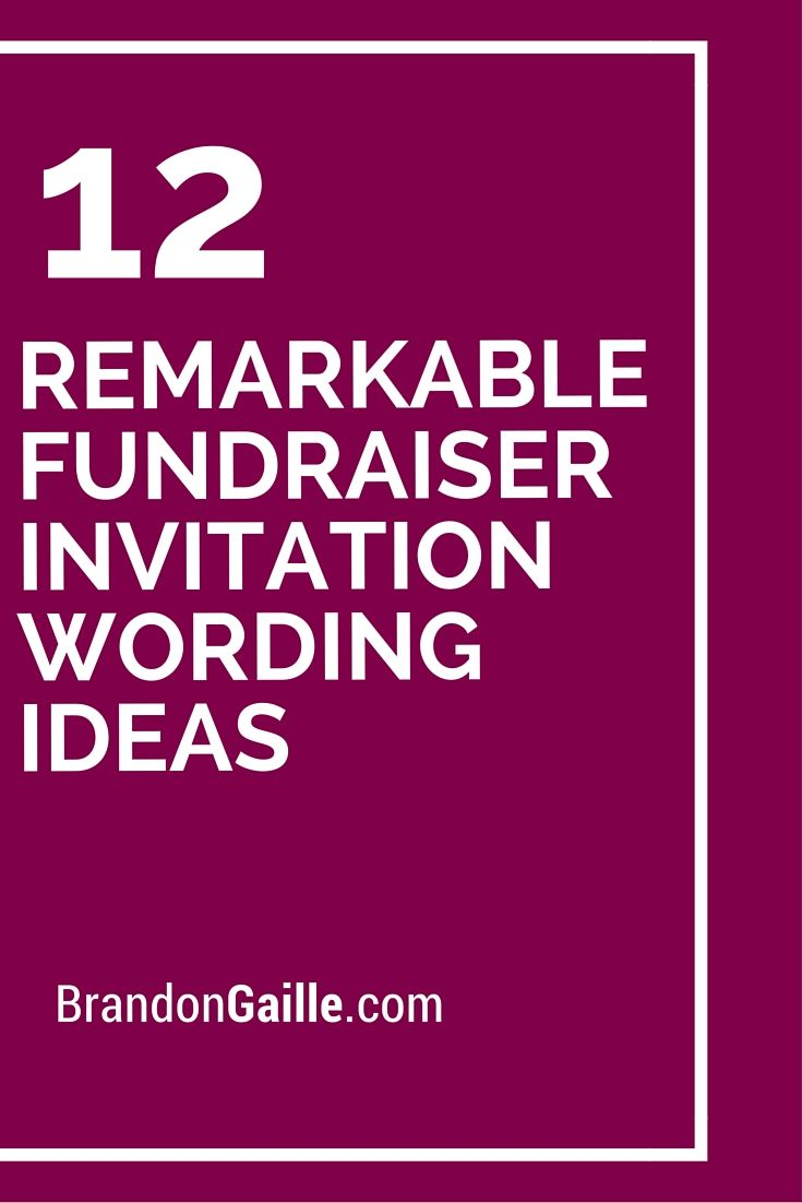 12 Remarkable Fundraiser Invitation Wording Ideas More