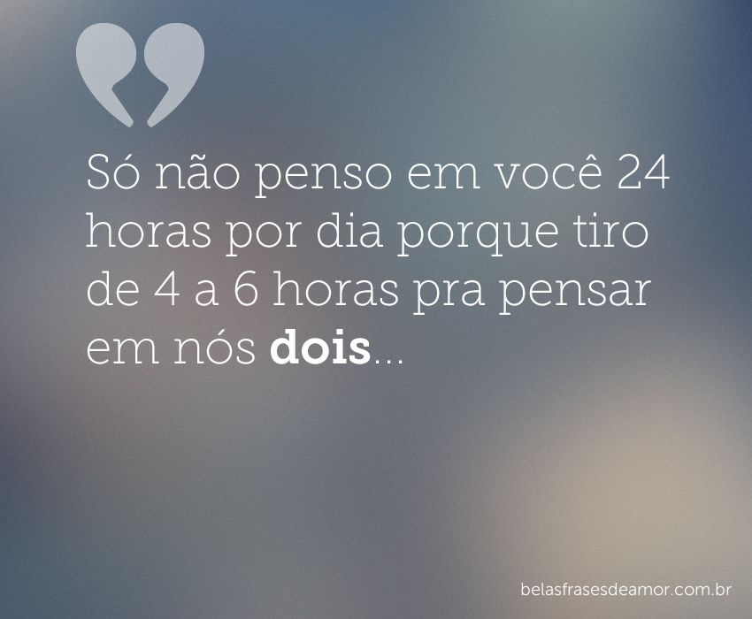 So Nao Penso Bonita Fraze Amor Frases De Amor E Frases