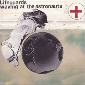 Lifeguards - Waving At The Astronauts: buy CD, Album at Discogs