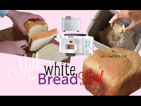 Simple Basic Milk White Bread Recipe Breadmaker Machine Breville Custom White Bread Recipe Bread Maker Recipes White Bread
