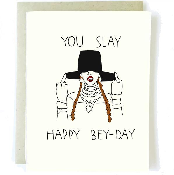 You Slay Bey Day Birthday Card Beyonce Birthday