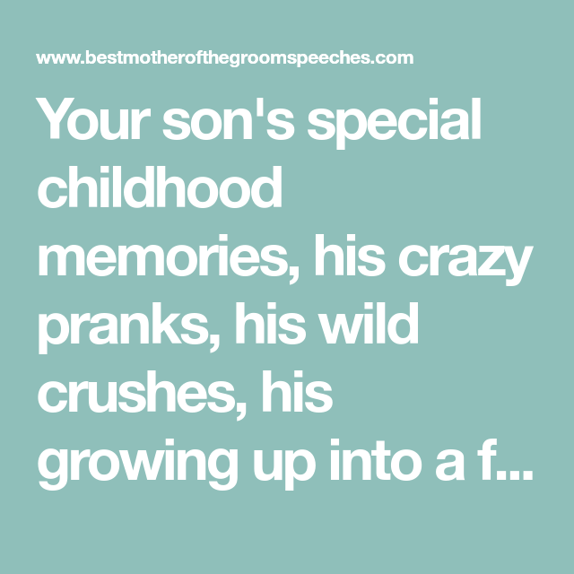 Your Son S Special Childhood Memories His Crazy Pranks His Wild Crushes His Mother Of Groom Speech Mother Of The Groom Wedding Rehearsal Dinner Decorations