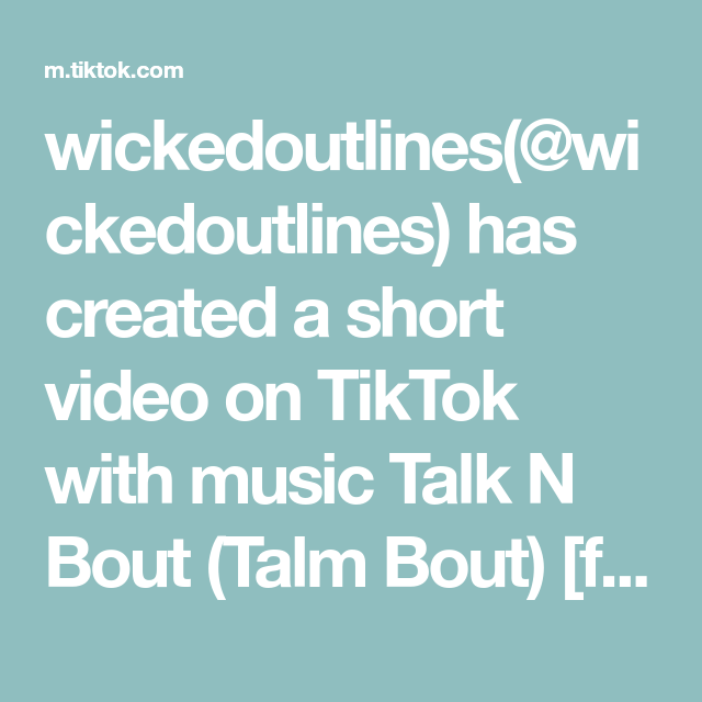 Wickedoutlines Wickedoutlines Has Created A Short Video On Tiktok With Music Talk N Bout Talm Bout Feat Lil Jay Share This Video If You Music Bout Talk
