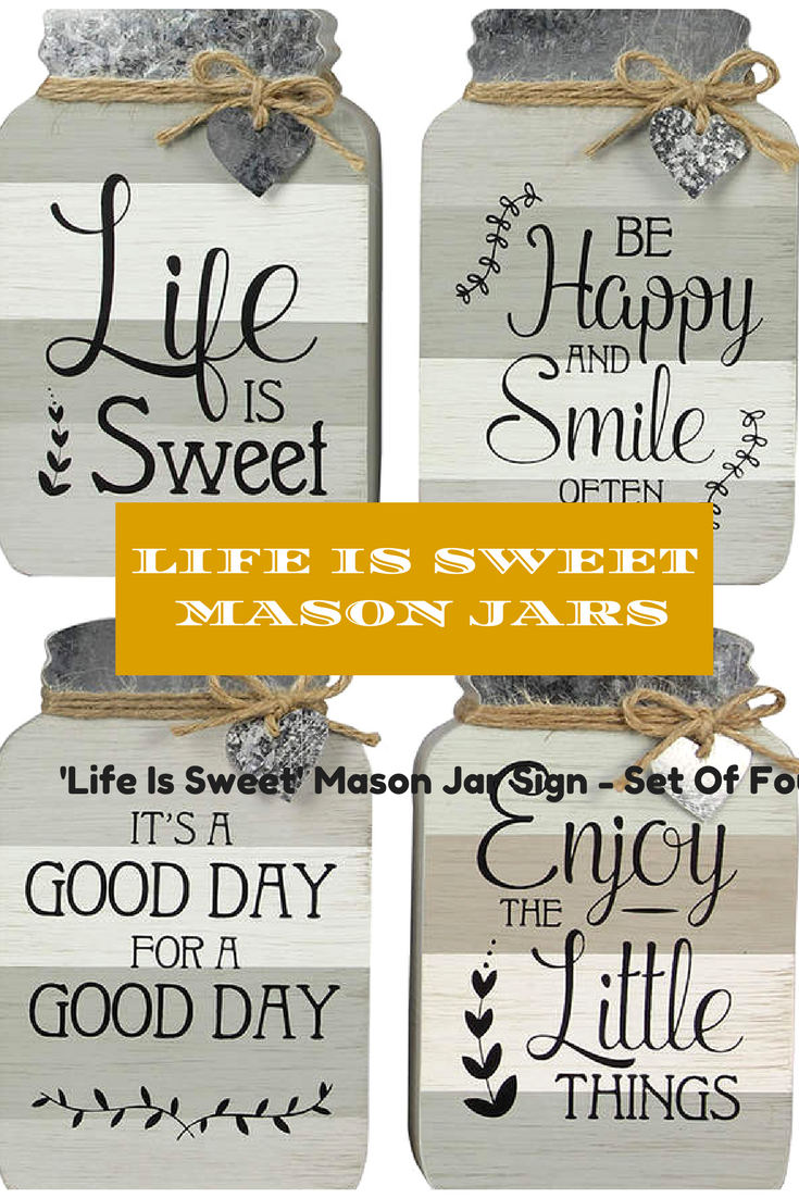 Life Is Sweet Mason Jars With Inspiration Quotes To Decorate Your Home Diy Inspirationalquotes Affiliate Mason Jar Sign Mason Jars Jar Gifts