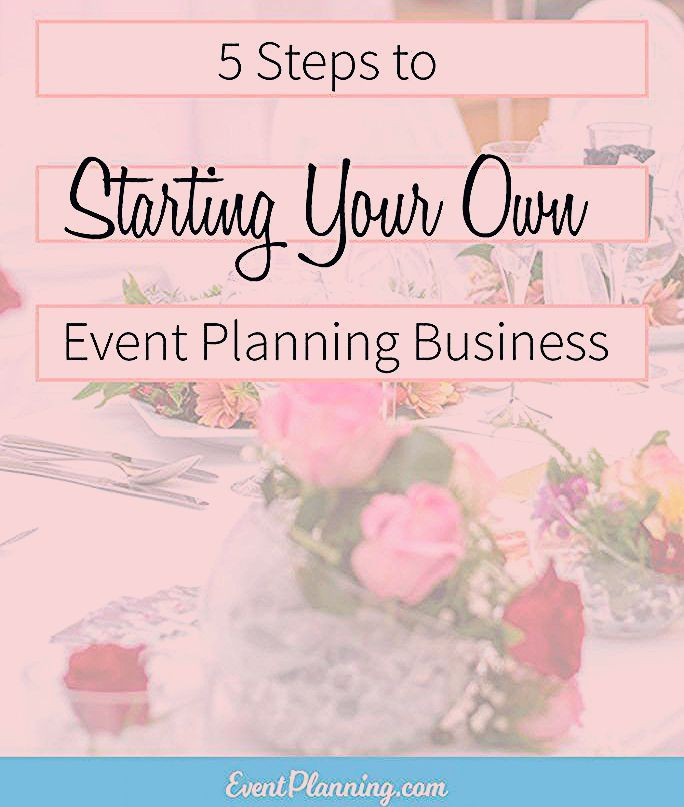 Photo of First Steps in Launching Your Own Event Business – EventPlanning.com