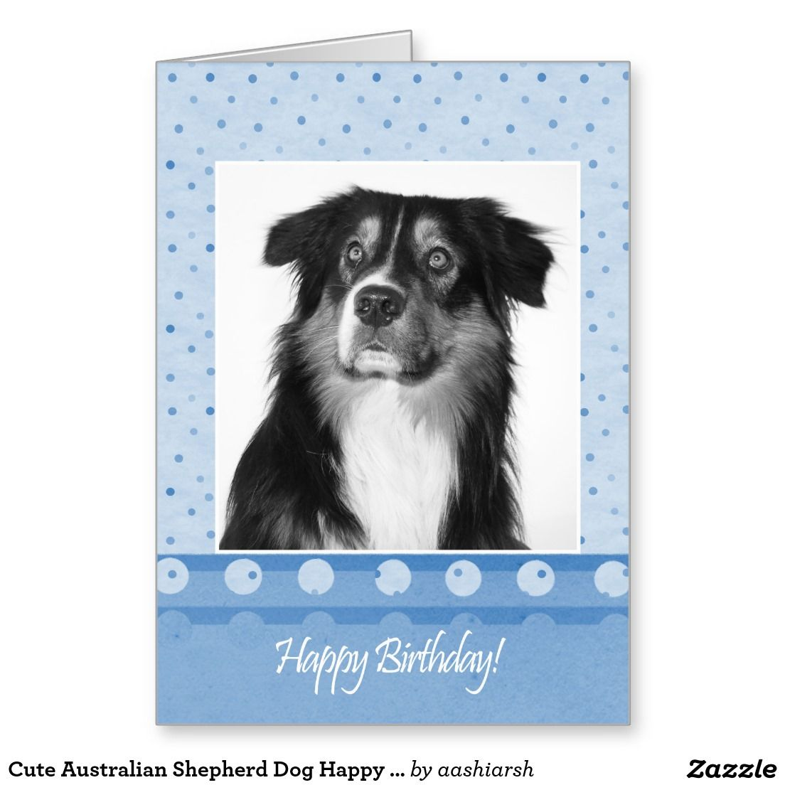 Cute Australian Shepherd Dog Happy Birthday Card Zazzle Com