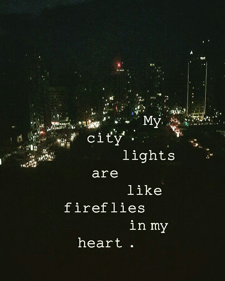 My City Lights City Lights Quotes City Lights Night Light Quotes