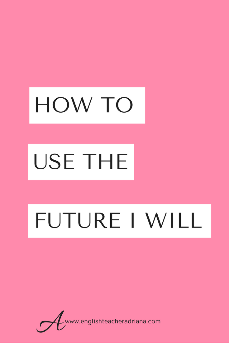 How To Form And Use The Future I Simple Will  Future Will