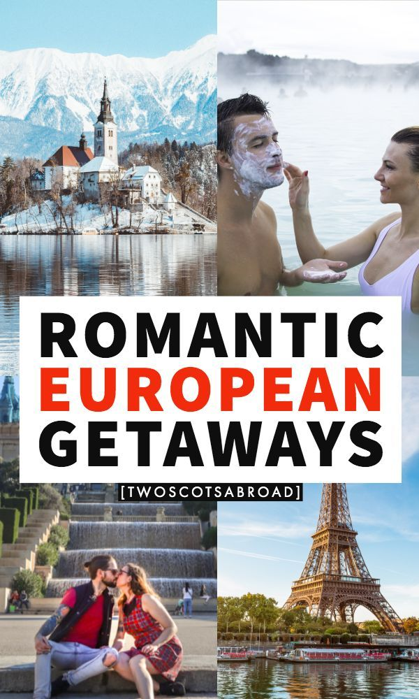 16 Most Romantic Places In Europe: Ideas For Couples In