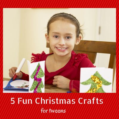 5 fun Christmas craft ideas for tweens.