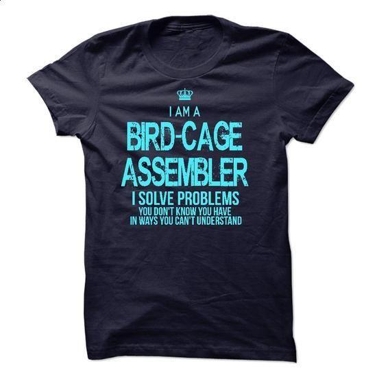 I Am A Bird-Cage Assembler - #hoodies for men #plain hoodies. ORDER NOW => https://www.sunfrog.com/LifeStyle/I-Am-A-Bird-Cage-Assembler-52206466-Guys.html?id=60505