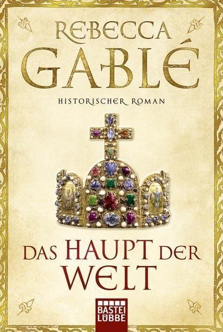Das Haupt Der Welt Rebecca Gable Leseziele Bucher Romane Bucher Lesen Und Historischer Roman