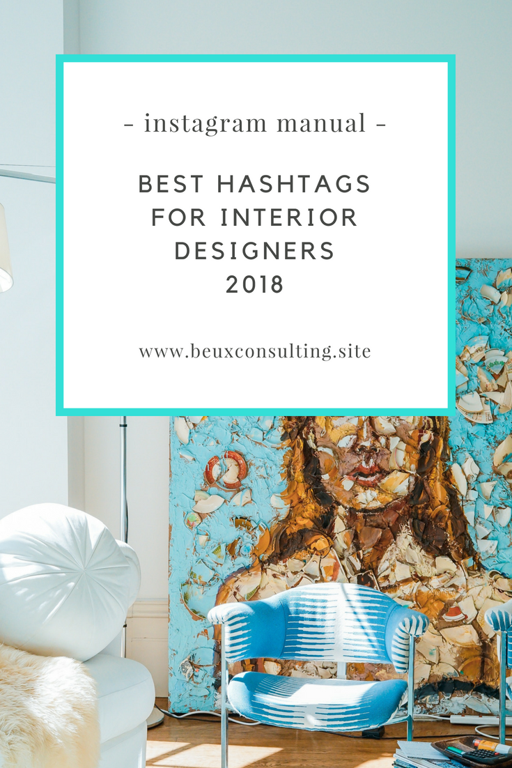 What Hashtags Should You Be Using In 2018 As An Interior Designer On Instagram Read To Find Out Instagram Interior Inte Instagram Instagram Hashtags Design