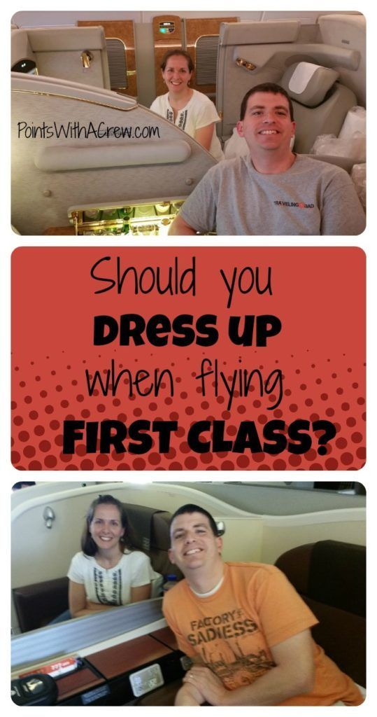 Should You Dress Up In First Class Or If You Re Flying First Or Business Class Do You Get To Do Flying First Class First Class Flights Flying Business Class