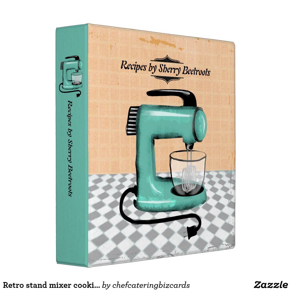 Recipebook Design: Retro Stand Mixer Cooking Baking Recipe Cookbook 3 Ring