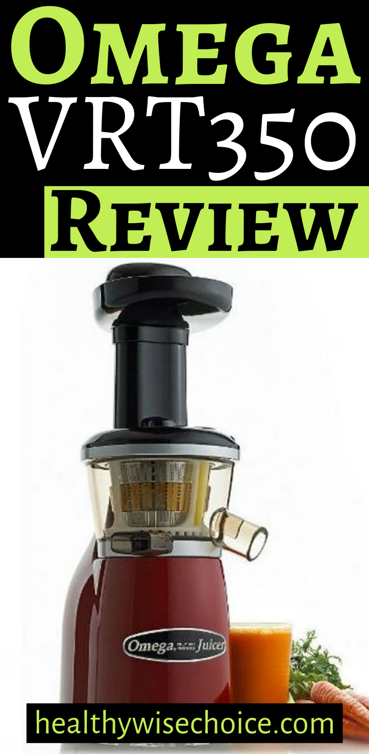 Omega VRT350 Review Better diet, Juicer, Fun to be one