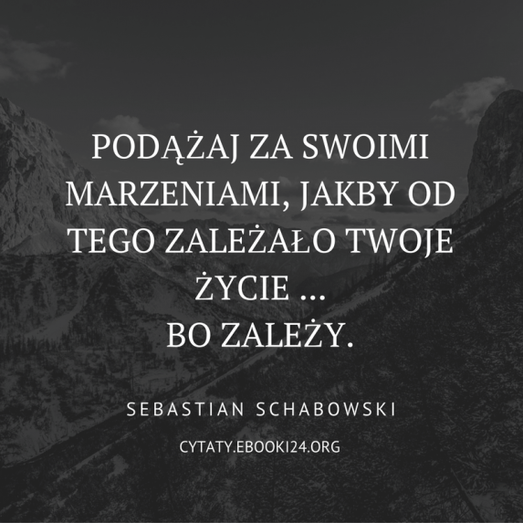 Sebastian Schabowski Cytat O Marzeniach Cytaty Cytaty