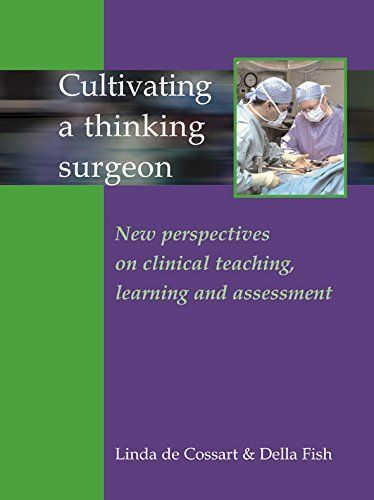 a Thinking Surgeon: New perspectives on clinical teaching, learning and assessment (English Edition)   a Thinking Surgeon: New perspectives on clinical teaching, learning and assessment (English Edition)