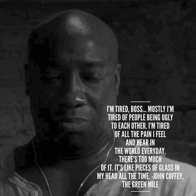 Quotes im green mile tired boss the I'm tired,