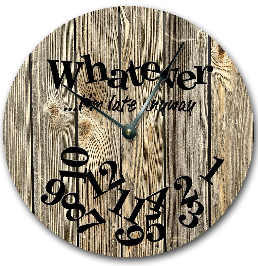 10 5 Wall Clock Whatever Im Late Anyway Wall Clock Etsy Rustic Wall Clocks Wall Clock Wood Wall Clock