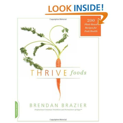 Amazon.com: Thrive Foods: 200 Plant-Based Recipes for Peak Health by Brendan Brazier
