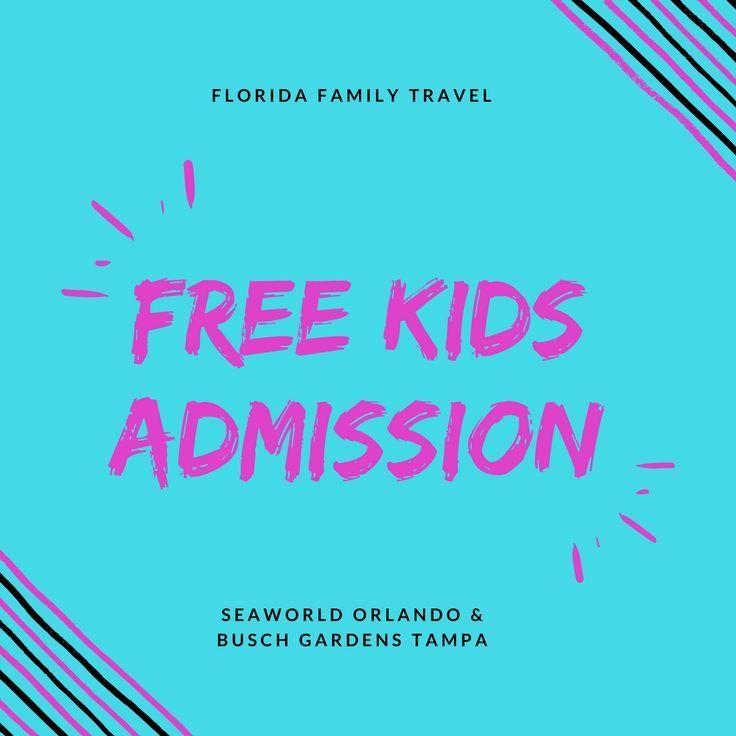 Free Kids Admission To SeaWorld Orlando U0026 Busch Gardens Tampa | Seaworld  Orlando, Florida Theme Parks And Florida Travel