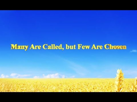 """[The Church of Almighty God] Almighty God's Utterance """"Many Are Called, ..."""