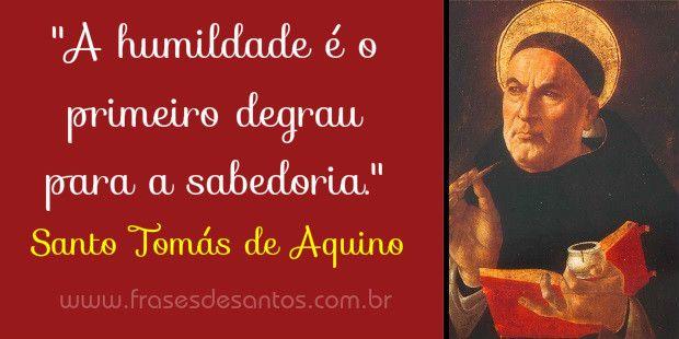 A Humildade é O Primeiro Degrau Para A Sabedoria Santo Tomás De