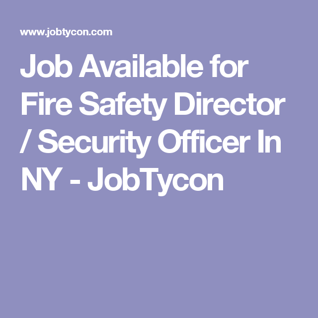 Job Available for Fire Safety Director / Security Officer In NY ...