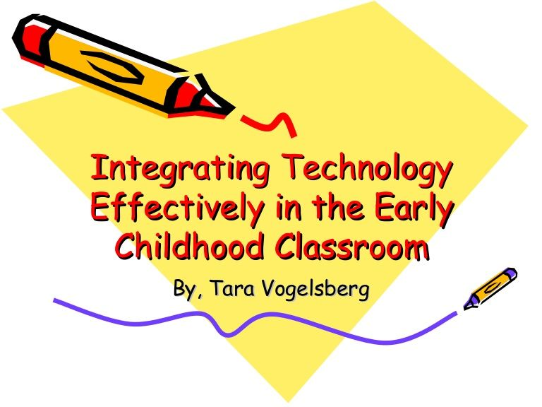 Powerpoint On Effectively Integrating Technology In Early Childhood