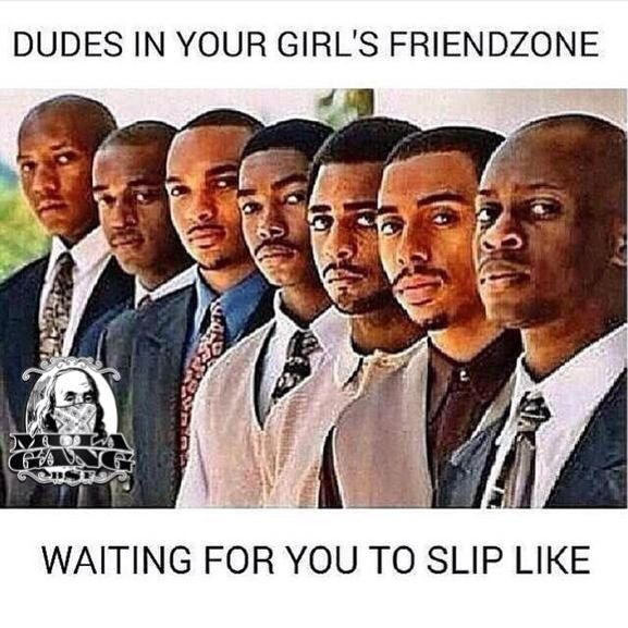 hahhahaha dudes in the friendzoned
