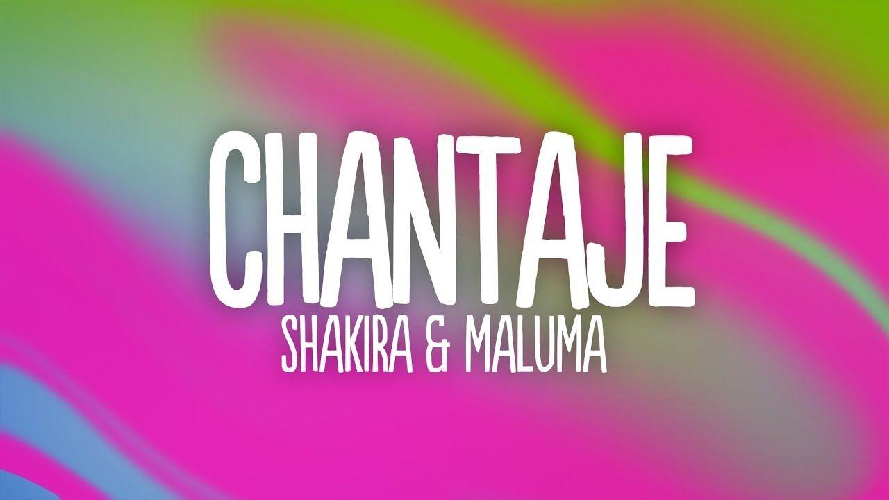 Shakira Chantaje Letra Lyrics Ft Maluma Shakira Lyrics Songs
