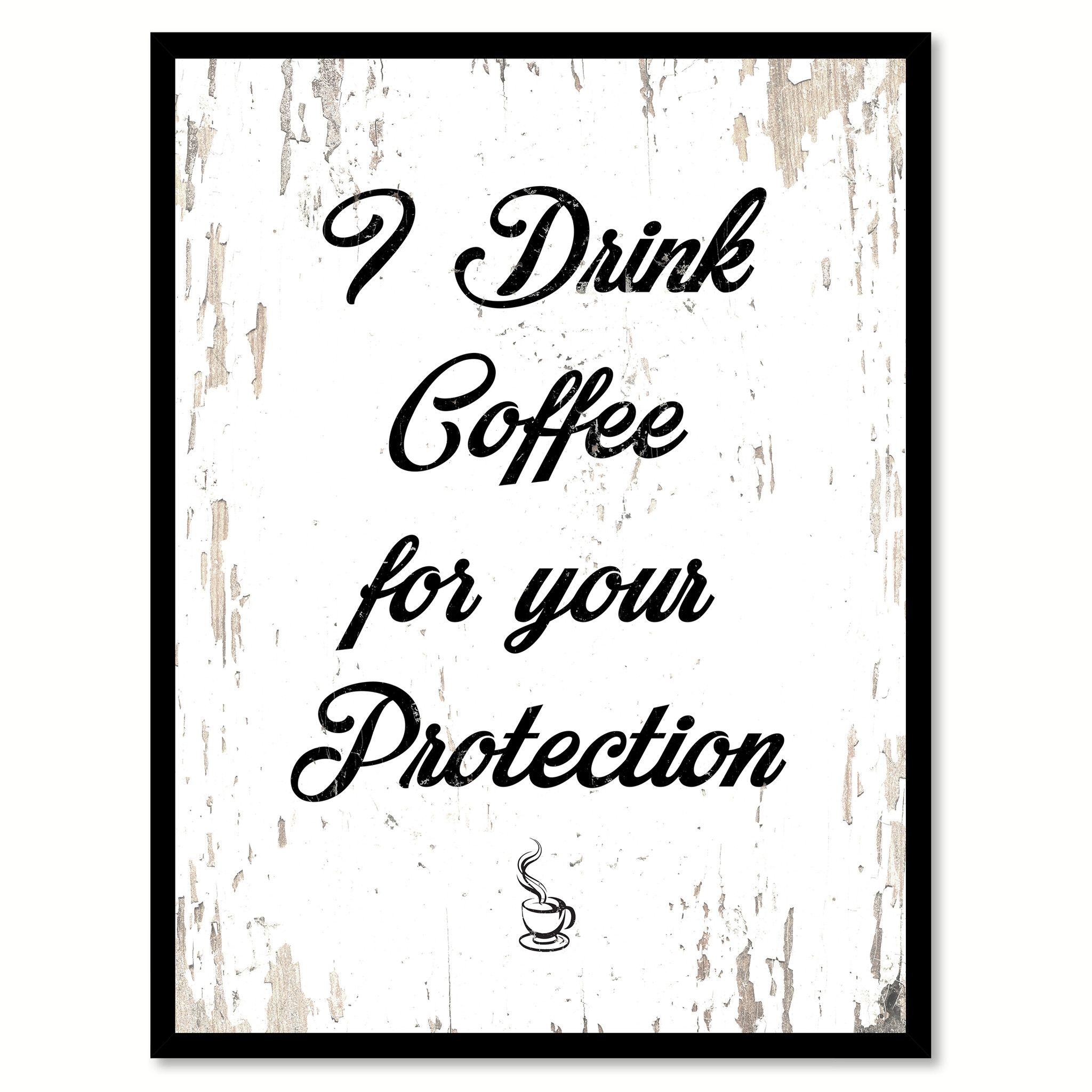 I Drink Coffee For Your Protection Quote Saying Canvas Print With