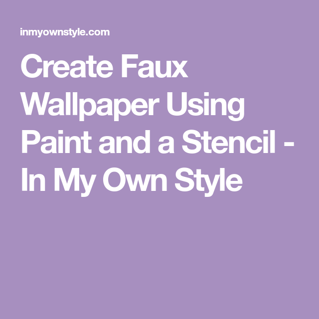 Create Faux Wallpaper Using Paint And A Stencil