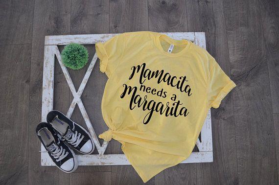 Download Mamacita Needs a Margarita T-shirt, Cute Graphic Custom ...