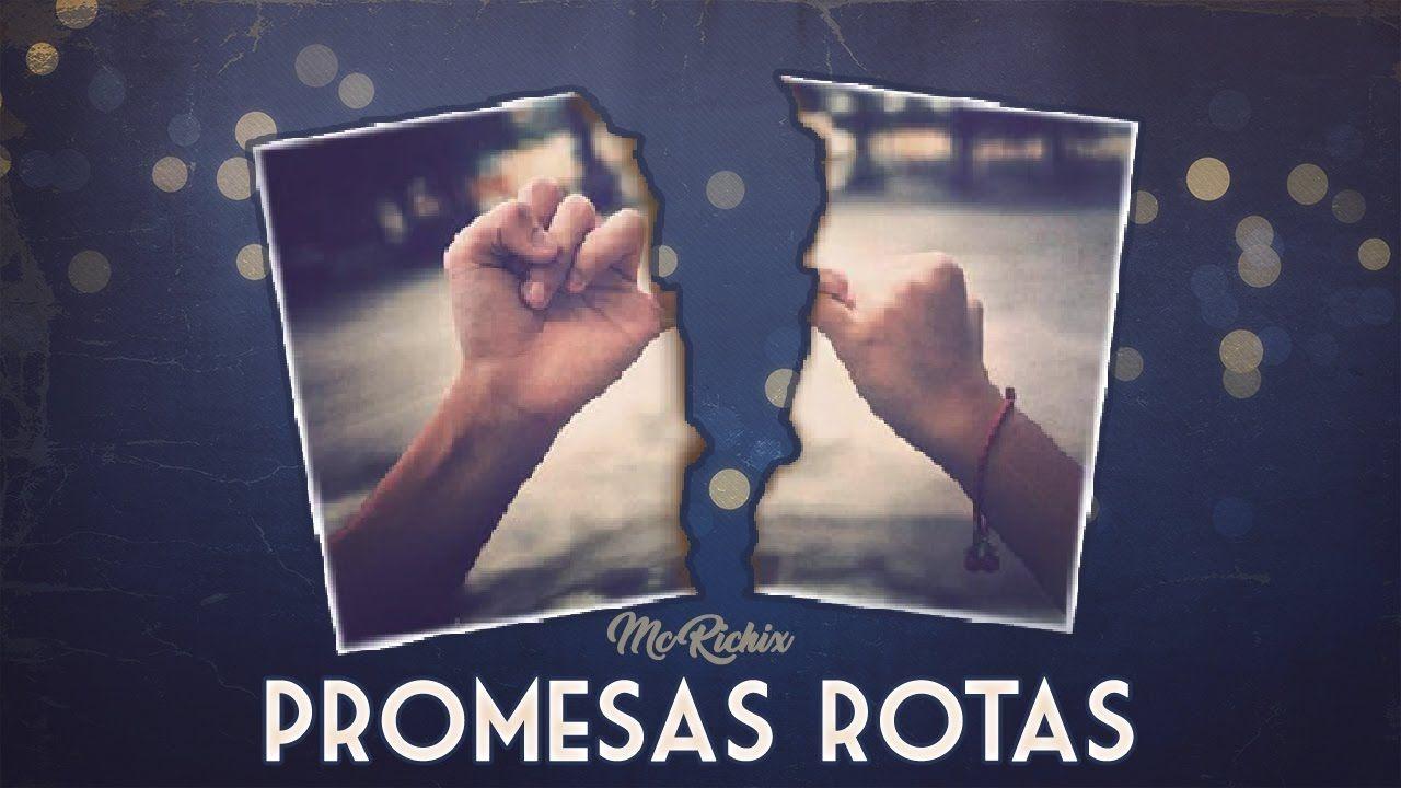 Promesas Rotas Rap Romantico 2017 Mc Richix Rap