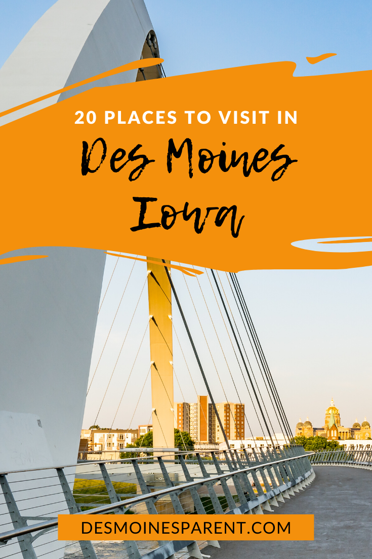 20 Places To Visit In Des Moines With The Grandparents Family Road Trips Places To Visit Iowa