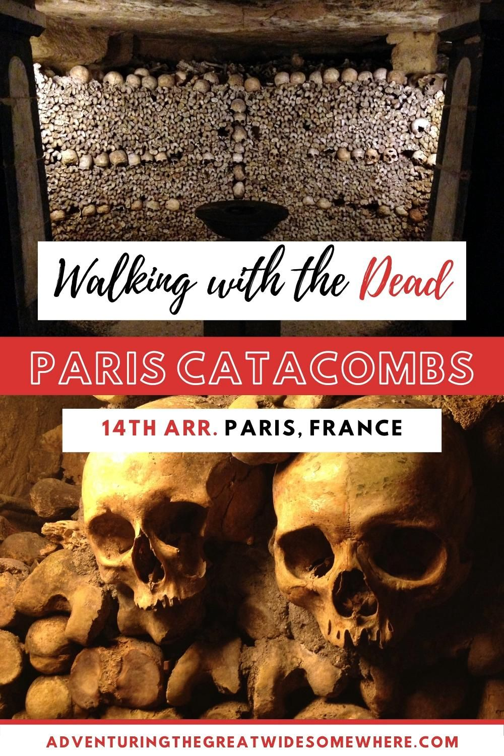 Walking With the Dead: the Catacombs of Paris