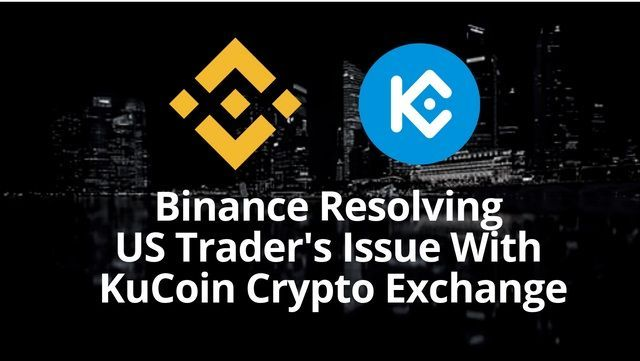 Maybe you would like to learn more about one of these? Binance Resolving US Traders Issue With KuCoin ...