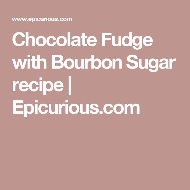 Chocolate Fudge with Bourbon Sugar recipe | Epicurious.com