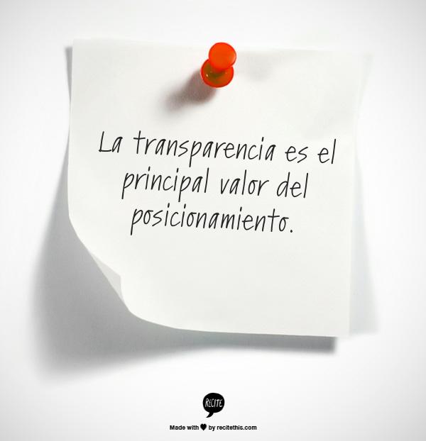La Transparencia Es El Principal Valor Del Posicionamiento