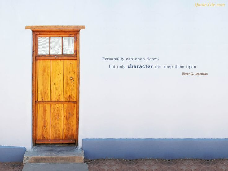 awesome Personality can open doors but only character can keep them open. - Elmer & awesome Personality can open doors but only character can keep them ...