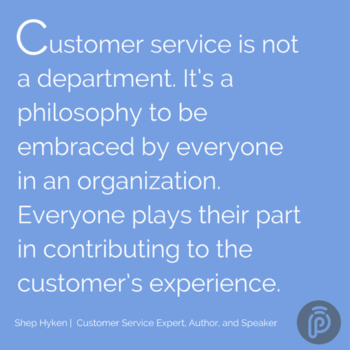 Customer Service Is Not A Department ItS A Philosophy To Be