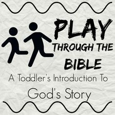 Play Through The Bible   SOH - Toddler Activities for Work