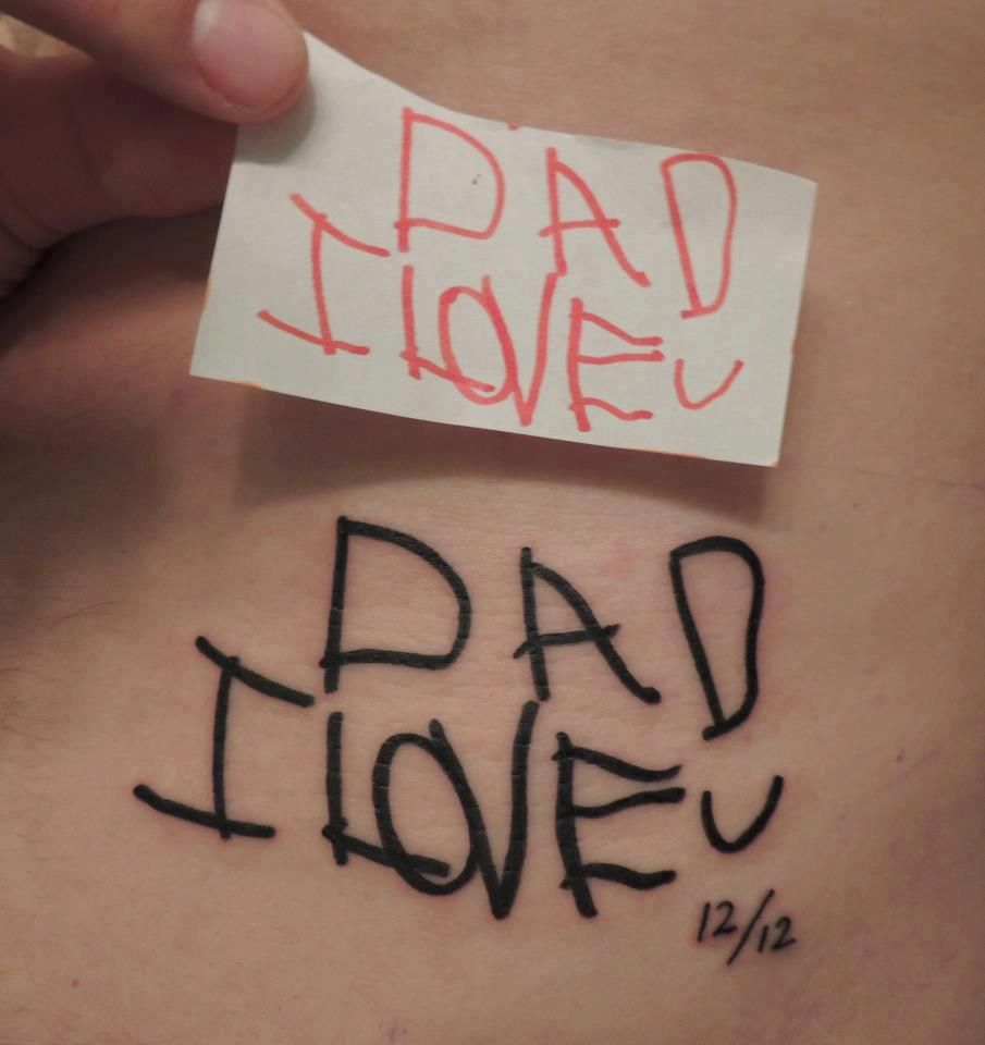 Dad i love you kid 39 s handwriting tattoo my style for Dad i love you tattoo