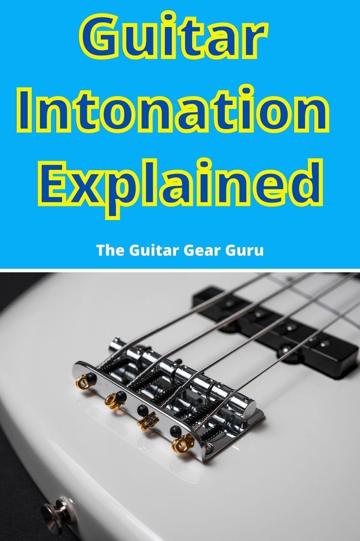 Guitar Intonation Explained Guitar Guitar Gear Electronic Tuners