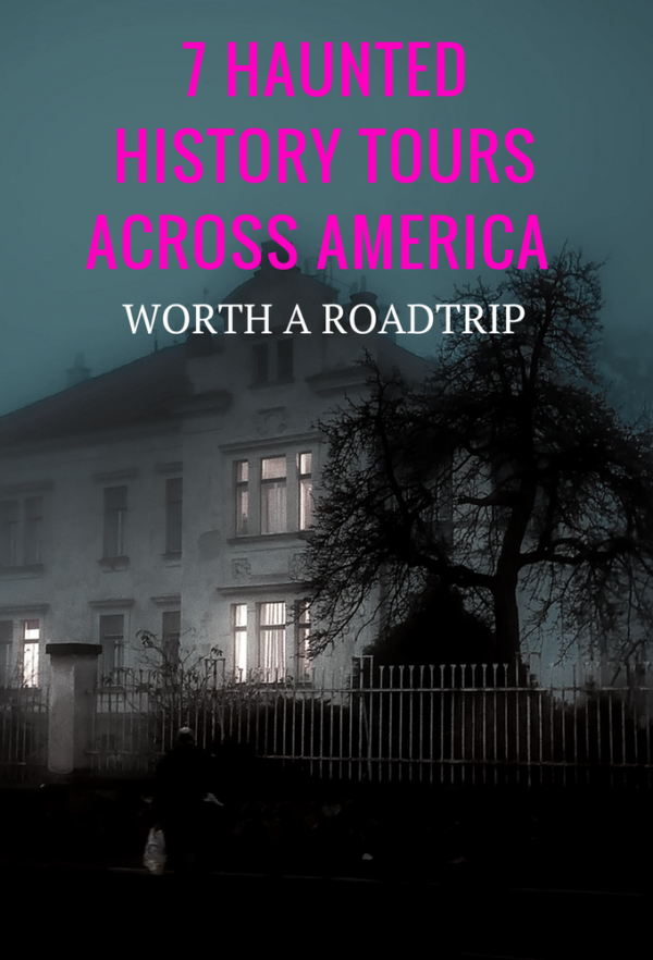 7 Best Haunted History Tours Across America Worth A