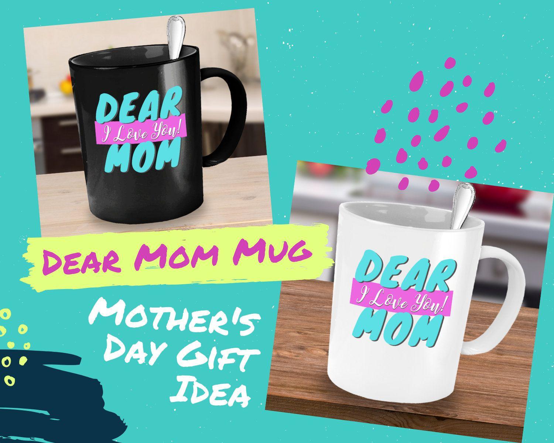 DEAR MOM MUG Giftideas Giftformom I Love You Mom Mug Mommy